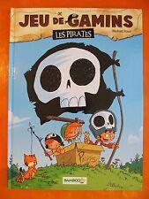 Jeu de Gamins Tome 1. Les Pirates. Mickael Roux. éditions Bamboo