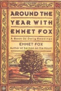 Around the Year with Emmet Fox: A Book of Daily Re