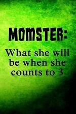 Momster: What She Will Be When She Counts To 3 : Mother's Day Journal,...