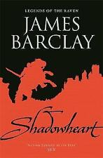 Shadowheart: Legends of the Raven by James Barclay (Hardback, 2003)
