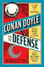 Conan Doyle for the Defense by Margalit Fox; NEW; Hardcover; 9780399589454