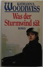 Kathleen E. Woodiwiss - Was der Sturmwind sät (gebunden)