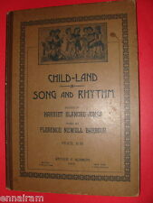 Child-Land in Song & Rhythm 1913 Harriet Jones Florence Barbour