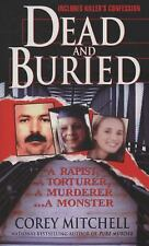 Dead and Buried : A Shocking Account of Rape, Torture, and Murder on the...