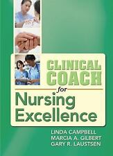 Clinical Coach for Nursing Excellence by Gary Laustsen Linda Campbell Marcia G..