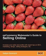 OsCommerce Webmaster's Guide to Selling Online : Increase Your Sales and...