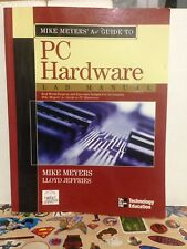 Mike Meyers' A+ Guide to PC Hardware by Michael Meyers