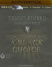 Think and Grow Rich: a Black Choice : A Black Choice by Dennis Kimbro and...