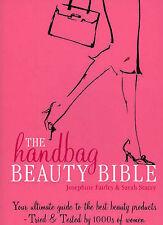 The Handbag Beauty Bible, Sarah Stacey & Josephine Fairley, Used; Very Good Book
