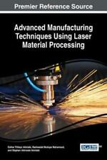 Advanced Manufacturing Techniques Using Laser Material Processing by Akinlabi