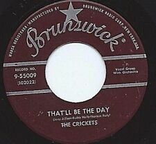 CRICKETS - BUNSWICK 9-55009 THAT'LL BE THE DAY / I'M LOOKIN'... 45 SHIPS FREE