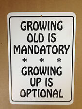 Growing Old Is Mandatory Growing Funny Gift PVC Street Sign bar man cave 8.5x12