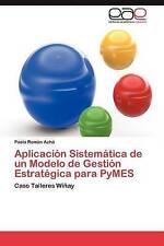 Aplicación Sistemática de un Modelo de Gestión Estratégica para PyMES: Caso Tall