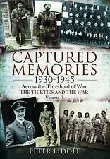 Captured Memories 1930 - 1945: Across the Threshold of War: The Thirties and the