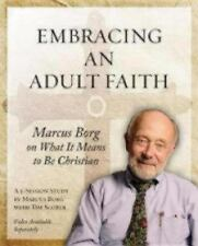 Embracing an Adult Faith: Marcus Borg on What It Means to Be Christian: A 5-Sess