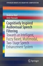 Cognitively Inspired Audiovisual Speech Filtering : Towards an Intelligent, F.