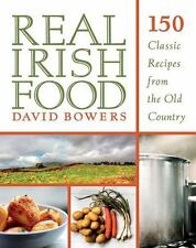 Real Irish Food: 150 Classic Recipes from the Old Country-ExLibrary