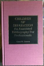 Children of Separation : An Annotated Bibliography for...  (ExLib, NoDust)