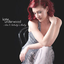 "Katie Underwood Debut Cd ""Ain't Nobody's Baby""     Brand New CD"