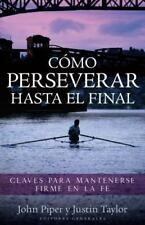 Como Perseverar Hasta El Final (Paperback or Softback)