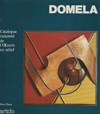 DOMELA - Catalogue raisonné de l'Oeuvre en relief