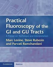 Practical Fluoroscopy Of The Gi And Gu Tracts: By Marc S. Levine, Parvati Ram...