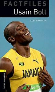 Oxford Bookworms Library Factfiles: Level 1:: Usain Bolt: Graded readers for sec