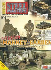 STEEL MASTERS HORS-SERIE 6 ARNHEM MARKET GARDEN PARA 101st ABN TIGER SHERMAN WW2