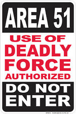 Fun Area 51 Use of Deadly Force Authorized Do Not Enter sign for Xfiles fans