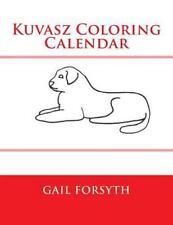 Kuvasz Coloring Calendar by Gail Forsyth (2014, Paperback)