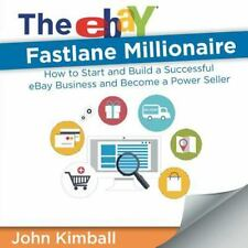 The Ebay Fastlane Millionaire: How to Start and Build a Successful Ebay Business