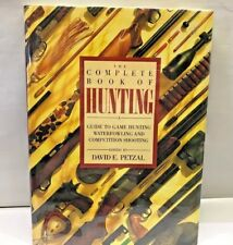 Complete Book of HUNTING Guide Game Waterfowl competition shooting Guns Deer