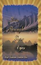 Seen Through These Eyes by Imoni Imon Ali (2005, Paperback)