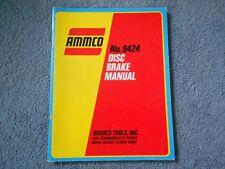 1973 AMMCO TOOLS SERVICING DISC BRAKE MANUAL No. 9424 CAR TRUCK DOMESTIC IMPORT