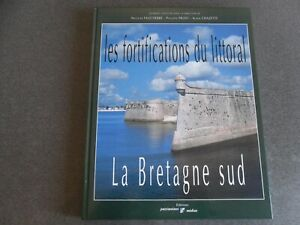 LES FORTIFICATIONS DU LITTORAL LA BRETAGNE SUD FAUCHERRE PROST