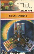 J. ET D. LE MAY DEFI DANS L'UNIFORMITE   FLEUVE NOIR SCIENCE FICTION