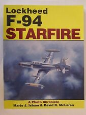 Lockheed F-94 Starfire: A Photo Chronicle - Color Photos, 128 pages