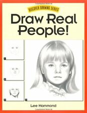 Draw Real People! (Discover Drawing) by Lee Hammond