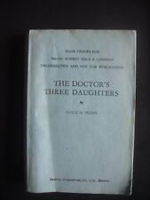 THE DOCTOR'S THREE DAUGHTERS ~GRACE M. PHIPPS ~UNCORRECTED PROOF ~ROBERT HALE