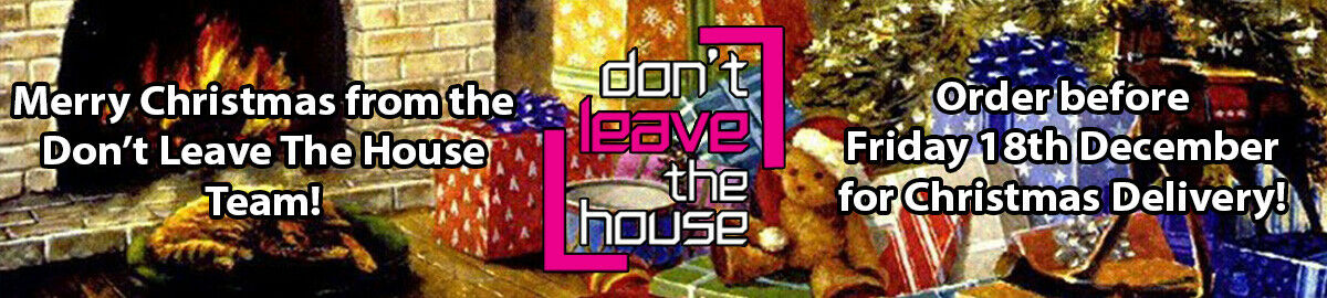 Don't Leave The House