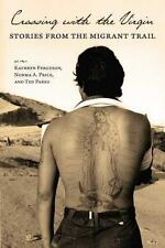 Crossing with the Virgin: Stories from the Migrant Trail, Kathryn Ferguson, Norm