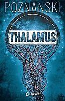 Thalamus von Poznanski, Ursula   Buch   Zustand sehr gut