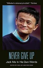 Never Give Up: Jack Ma in His Own Words (In Their Own Words) NEW BOOK