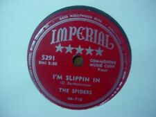 THE SPIDERS IMPERIAL RARE R&B BLUES 78 ~ I'm Slippin In / I'm Searching