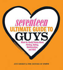 Seventeen Ultimate Guide to Guys: What He Thinks about Flirting,-ExLibrary