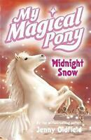 Midnight Snow: Book 4 (My Magical Pony), Oldfield, Jenny, Used; Good Book