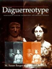 The Daguerreotype: Nineteenth-Century Technology and Modern Science, , Barger, M
