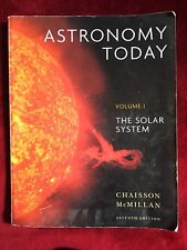 Astronomy Today Volume 1 The Solar System Chaisson/ McMillan Seventh Edition