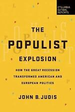The Populist Explosion: How the Great Recession Transformed American and Europea