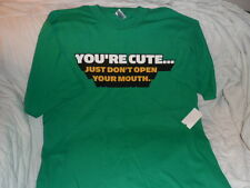 NWT Men's YOU'RE CUTE JUST DON'T OPEN YOUR MOUTH Graphic T-Shirt  Green Size Lg
